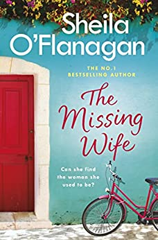 The Missing Wife: The Unputdownable Bestseller by [O'Flanagan, Sheila]