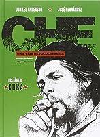 Che, Una vida revolucionaria : los años de Cuba
