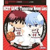 TVアニメ 黒子のバスケ ラジオ 黒子のバスケ 放送委員会 テーマソング  NEXT GAME/Tomorrow Never Lies