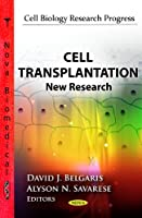 Cell Transplantation: New Research (Cell Biology Research Progress)