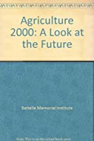 Agriculture 2000: A Look At The Future
