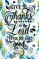 My Sermon Notes Journal: Give Thanks To The Lord Psalm 107:1  | 100 Days to Record, Remember, and Reflect | Scripture Notebook | Prayer Requests | Blue Peacock Feather (Inspirational Verse & Quote)