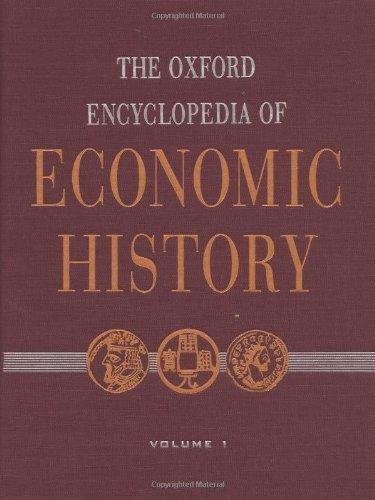 The Oxford Encyclopedia of Economic History (English Edition)