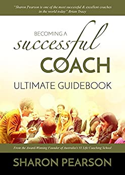 Becoming A Successful Coach Ultimate Guidebook by [Pearson, Sharon]