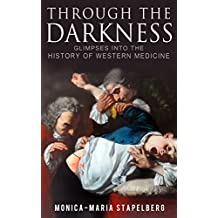 Through the Darkness: Glimpses into the History of Western Medicine