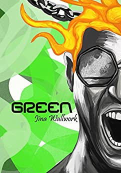 Green by [Wallwork, Jina]