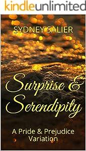 Surprise & Serendipity: A Pride & Prejudice Variation (English Edition)