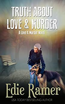 Truth About Love & Murder (Love & Murder Book 1) by [Ramer, Edie]