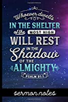 Whoever Dwells in the Shelter of the Most High Will Rest in the Shadow of the Almighty Psalm 91:1 - Sermon Notes: Sermon Message Journal -  Pretty Bible Verse Cover Design - Take Notes, Write Down Prayer Requests & More