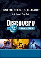 Hunt for the U.S.S. Alligator: U.S. Navy's First Sub【DVD】 [並行輸入品]