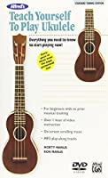 Alfred's Teach Yourself to Play Ukulele, C-tuning: Everything You Need to Know to Start Playing Now! [DVD]
