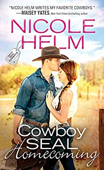 Cowboy SEAL Homecoming (Navy SEAL Cowboys Book 1) by [Helm, Nicole]