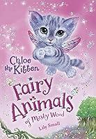 Chloe the Kitten (Fairy Animals of Misty Wood)