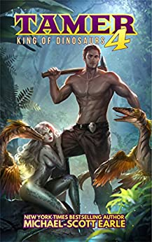 Tamer: King of Dinosaurs 4 by [Earle, Michael-Scott]