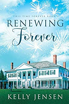 Renewing Forever (This Time Forever Book 2) by [Jensen, Kelly]