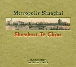 Metropolis Shanghai: Showboat to China