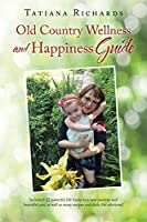 Old Country Wellness and Happiness Guide