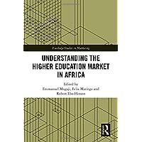 Understanding the Higher Education Market in Africa (Routledge Studies in Marketing)