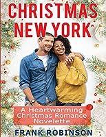 Christmas New York: A Heartwarming Christmas Romance Novelette