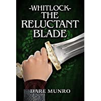 Whitlock: The Reluctant Blade (English Edition)