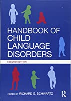 Handbook of Child Language Disorders: 2nd Edition