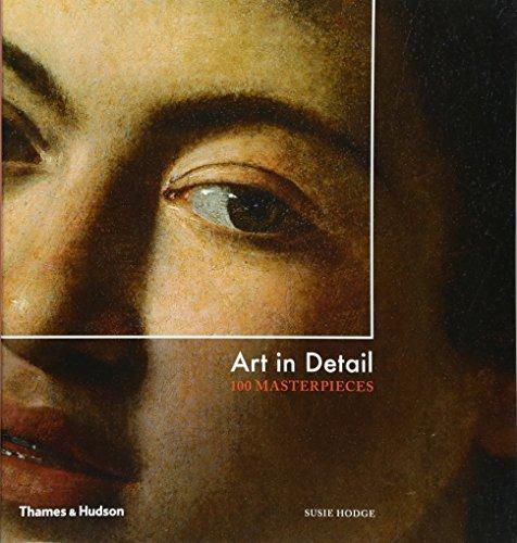 Download Art in Detail: 100 Masterpieces 0500239541