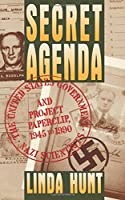 Secret Agenda: The United States Government Nazi Scientists and Project Paperclip 1945-1990 [並行輸入品]