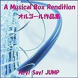 Hey! Say! JUMP オルゴール作品集