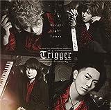 【Amazon.co.jp限定】Trigger (初回限定盤)(DVD付)(特典:メガジャケ(初回限定盤絵柄)付)