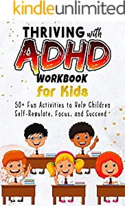 Thriving with ADHD Workbook for Kids: 50+ Fun Activities to Help Children Self-Regulate, Focus, and Succeed (English Edition)