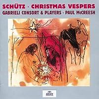 Schutz: Christmas Vespers / McCreesh, Daniels, Davies, Hemington-Jones, Gabrieli Consort