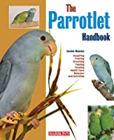 The Parrotlet Handbook (Barron's Pet Handbooks)