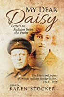 My Dear Daisy: Letters to Fulham from the Front