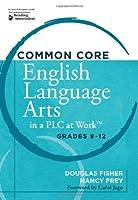 Common Core English Language Arts in a PLC at Work: Grades 9-12
