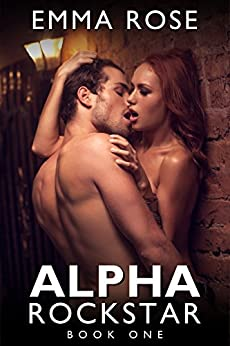 Alpha Rockstar, Book One: BBW New Adult Rock Star Romance by [Rose, Emma]