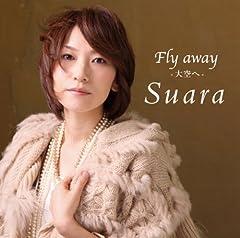 Suara「Fly away -大空へ-」の歌詞を収録したCDジャケット画像