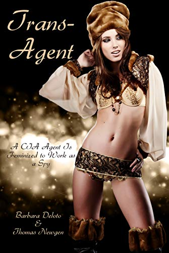 Trans-Agent: A CIA Agent Is Feminized to Work as a Spy (English Edition)