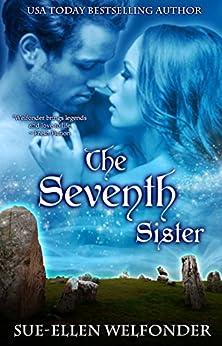The Seventh Sister: Celtic Enchantment by [Welfonder, Sue-Ellen, Mackay, Allie]
