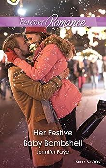 Her Festive Baby Bombshell by [Faye, Jennifer]