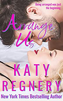 Arrange Us: a sequel (The Arranged Duo Book 2) by [Regnery, Katy]