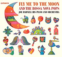 fly Me To The Moon/and The Bossa Nova Pops 1cd