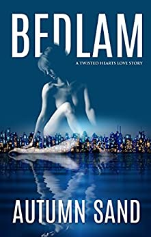 Bedlam: A Twisted Hearts Love Story by [Sand, Autumn]