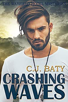 Crashing Waves (The Warfield Hotel Mysteries Book 2) by [Baty, C. J.]