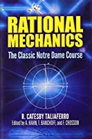 Rational Mechanics: The Classic Notre Dame Course (Dover Books on Physics) by R. Catesby Taliaferro(2014-09-17)