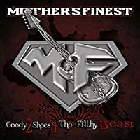 Goody 2 Shoes & The Filthy Beasts by Mothers Finest