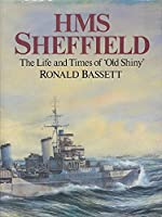 Hms Sheffield: The Life and Times of Old Shiny
