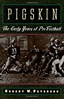 Pigskin: The Early Years of Pro Football [並行輸入品]