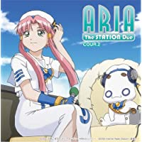 ARIA The NATURAL ARIA The STATION Due クール2 ラジオCD