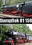 Dampflok 01 150 / CH-Version (Tischkalender 2020 DIN A5 hoch): Impressionen der Dampflok 01 150 (Monatskalender, 14 Seiten )