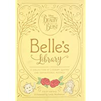 Beauty and the Beast: Belle's Library: A collection of literary quotes and inspirational musings (Disney Beauty and the Beast)